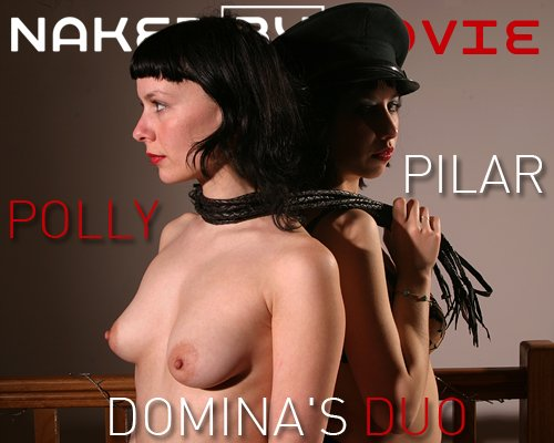 Polly & Pilar - `Domina's` - for NAKEDBY VIDEO