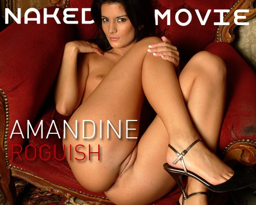 Amandine - `Roguish` - for NAKEDBY VIDEO
