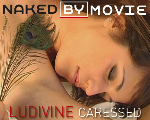 Ludivine - `Caressed` - for NAKEDBY VIDEO