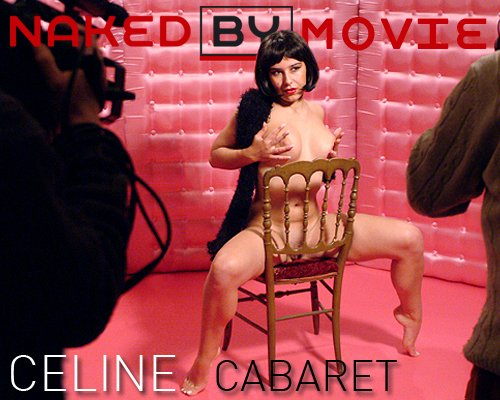 Celine - `Cabaret` - for NAKEDBY VIDEO