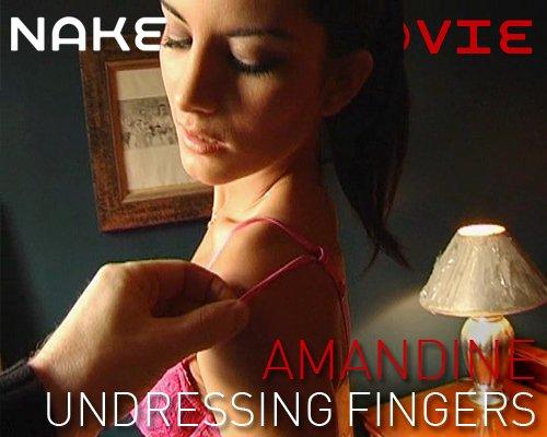 Amandine - `Undressing Fingers` - for NAKEDBY VIDEO