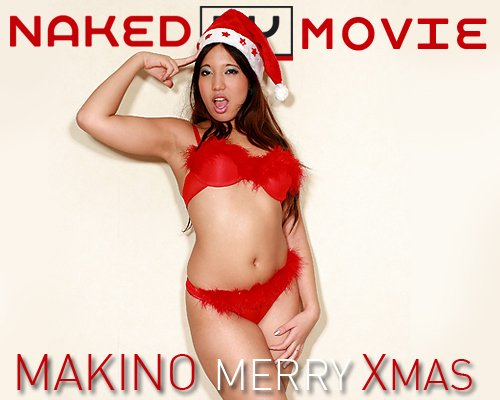 Makino - `Merry Xmas` - for NAKEDBY VIDEO