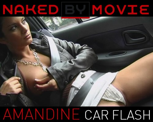 Amandine - `Car Flash` - for NAKEDBY VIDEO
