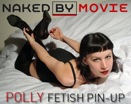 Polly - `Fetish Pin-Up` - for NAKEDBY VIDEO