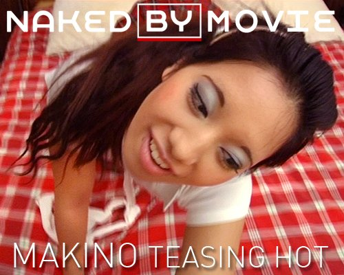 Makino - `Teasing Hot` - for NAKEDBY VIDEO