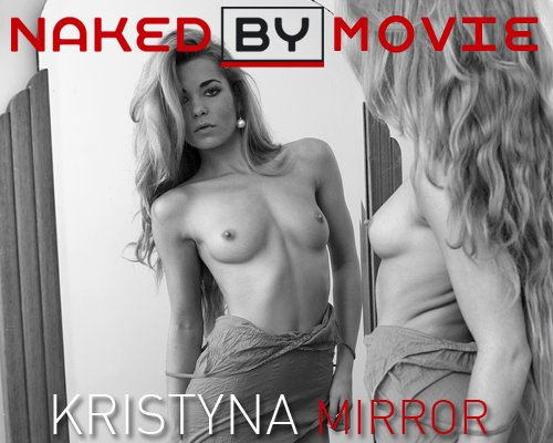 Kristyna - `Mirror` - for NAKEDBY VIDEO
