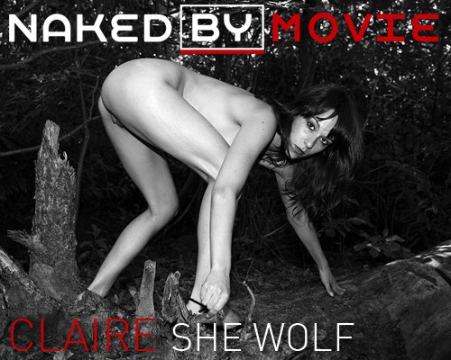Claire - `She Wolf` - for NAKEDBY VIDEO