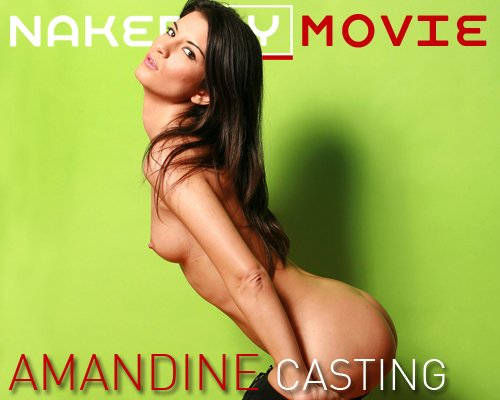 Amandine - `Casting` - for NAKEDBY VIDEO