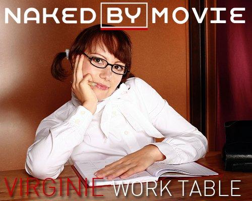 Virginie - `Work Table` - for NAKEDBY VIDEO