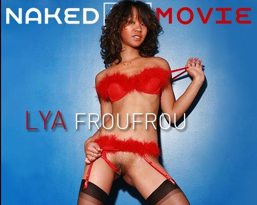 Lya - `FrouFrou` - for NAKEDBY VIDEO