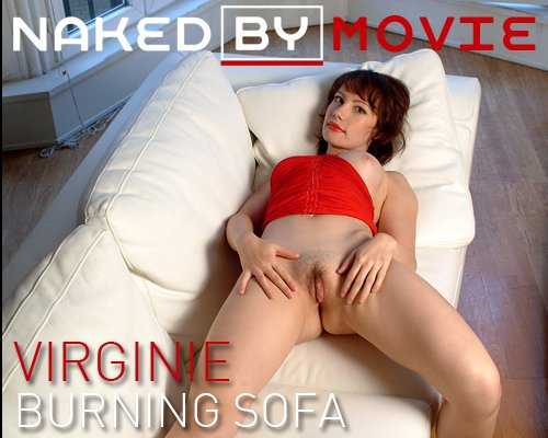 Virginie - `Burning Sofa` - for NAKEDBY VIDEO