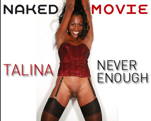 Talina - `Never Enough` - for NAKEDBY VIDEO