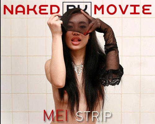 Mei - `Strip` - for NAKEDBY VIDEO