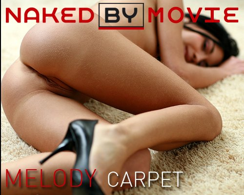 Melody - `Carpet` - for NAKEDBY VIDEO