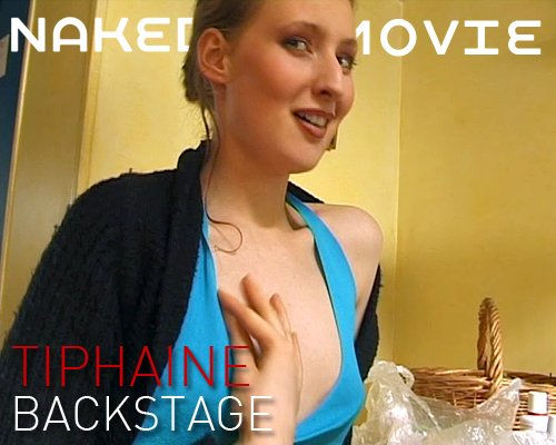 Tiphaine - `Backstage` - for NAKEDBY VIDEO