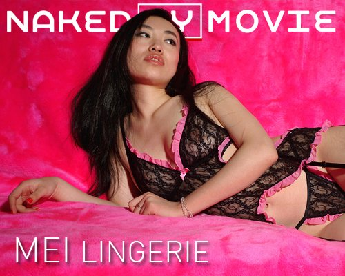 Mei - `Lingerie` - for NAKEDBY VIDEO