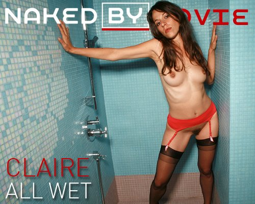 Claire - `All Wet` - for NAKEDBY VIDEO