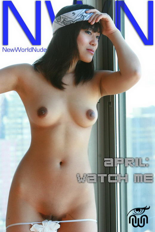 April - `Watch Me` - for NEWWORLDNUDES