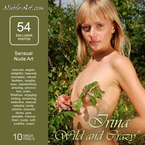 Irina - `Wild and Crazy` - for NUBILE-ART