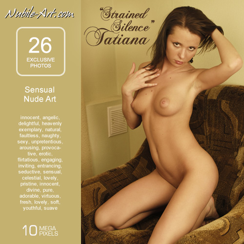 Tatiana - `Strained Silence` - for NUBILE-ART
