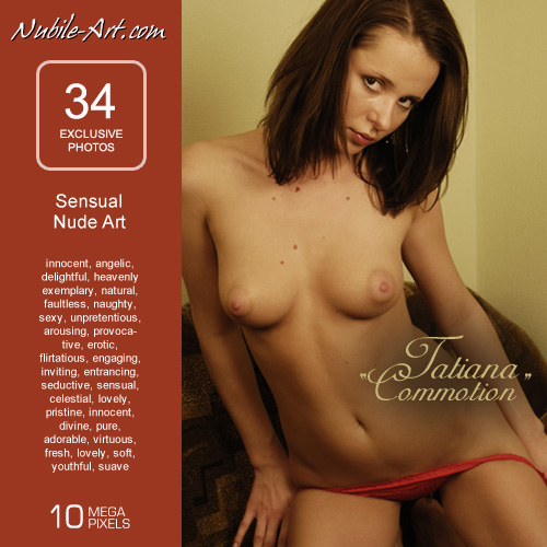 Tatiana - `Commotion` - for NUBILE-ART