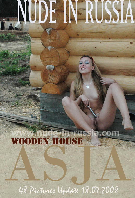 Asja - `Wooden House` - for NUDE-IN-RUSSIA