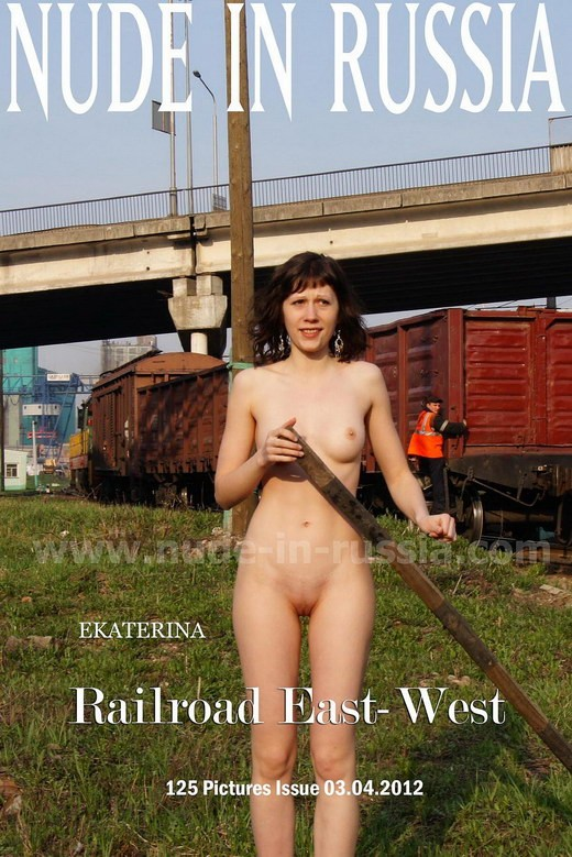 Ekaterina - `Railroad East-West` - for NUDE-IN-RUSSIA
