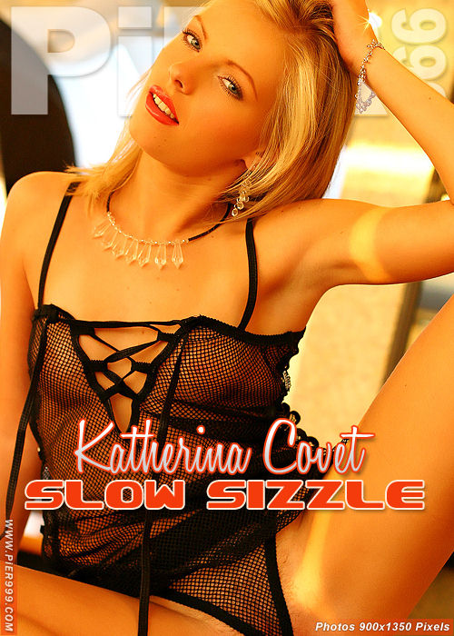 Katherina Covet - `Slow Sizzle` - for PIER999
