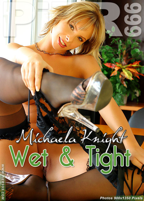 Michaela Knight - `Wet & Tight` - for PIER999