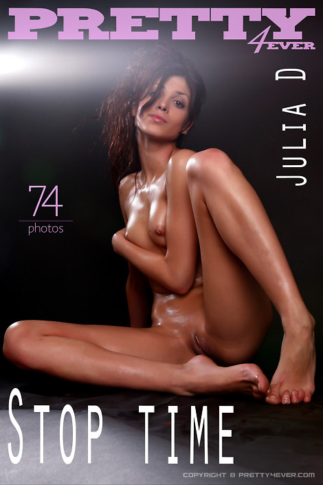 Julia D - `Stop Time` - for PRETTY4EVER