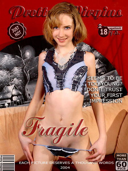 `Fragile` - for PRETTYVIRGINS