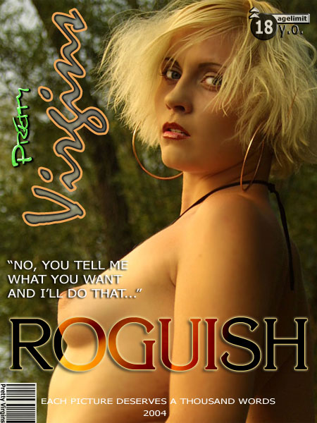 `Roguish` - for PRETTYVIRGINS