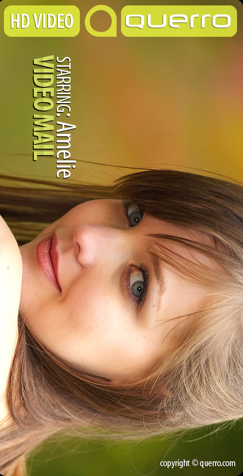 Amelie - `Video Mail` - for QUERRO