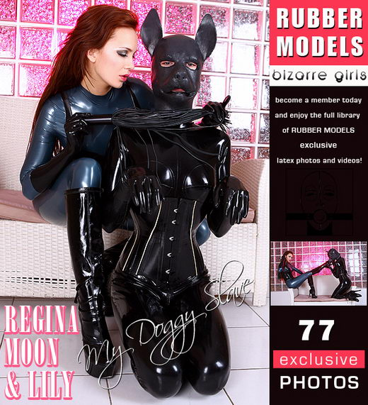 Regina Moon & Lily - `My Doggy Slave` - for RUBBERMODELS