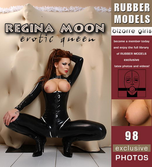 Regina Moon - `Erotic Queen` - for RUBBERMODELS