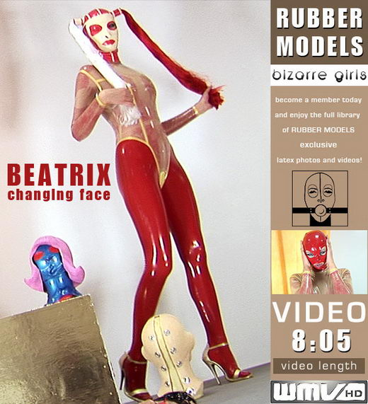 Beatrix - `Changing Face` - for RUBBERMODELS