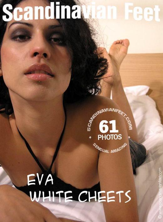 Eva - `White Cheets` - for SCANDINAVIANFEET