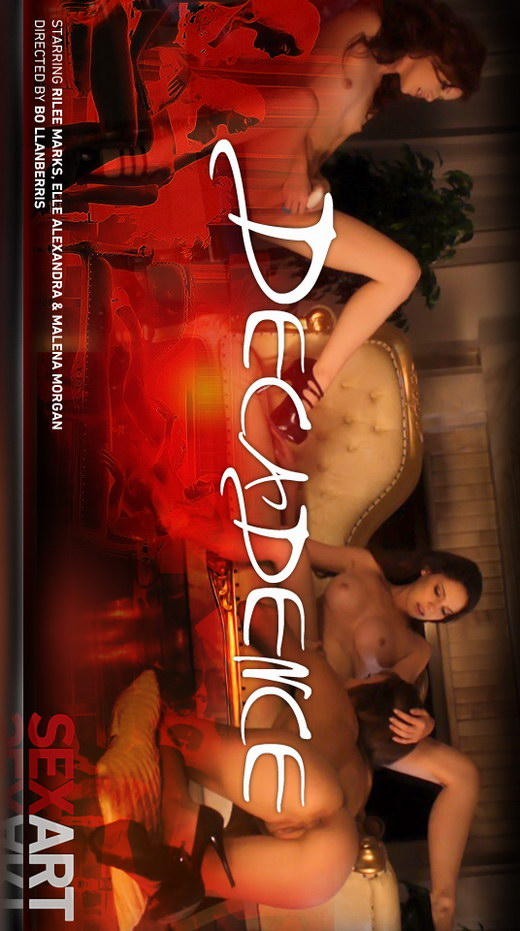 Elle Alexandra & Malena Morgan & Rilee Marks - `Decadence` - by Bo Llanberris for SEXART VIDEO