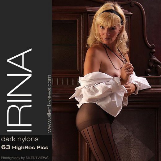 Irina - `#159 - Dark Nylons` - for SILENTVIEWS