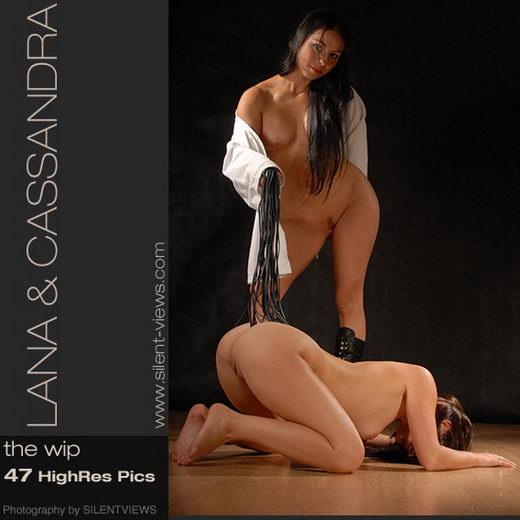Lana & Cassandra - `#213 - The Wip` - for SILENTVIEWS