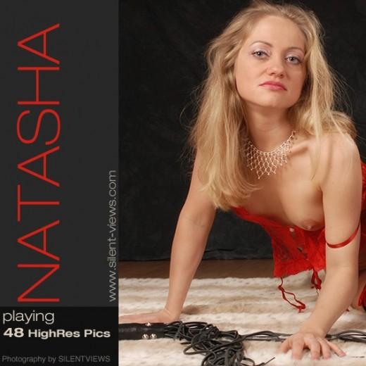 Natasha - `#672 - Playing` - for SILENTVIEWS
