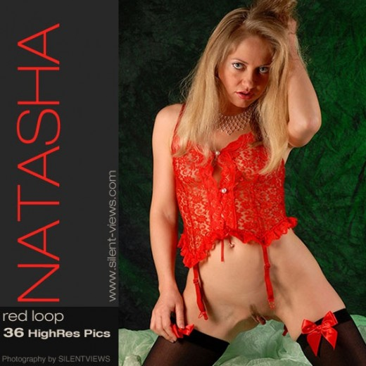 Natasha - `#73 - Red Loop` - for SILENTVIEWS