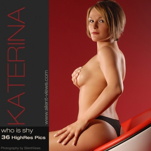 Katerina - `#170 - Who Is Shy` - for SILENTVIEWS