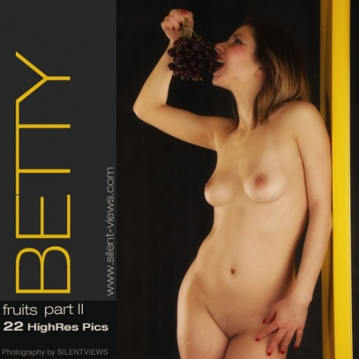 Betty - `Fruits Part II` - for SILENTVIEWS2
