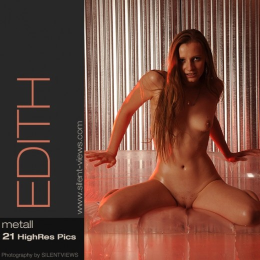 Edith - `#610 - Metall` - for SILENTVIEWS2
