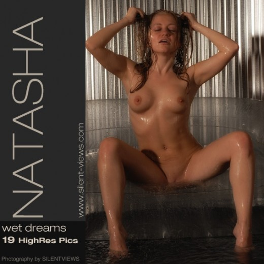 Natasha - `#452 - Wet Dreams` - for SILENTVIEWS2