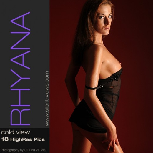 Rhyana - `#626 - Cold View` - for SILENTVIEWS2