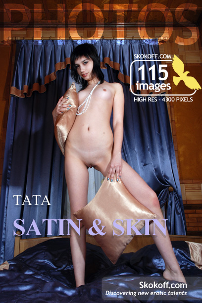 Tata - `Satin & Skin` - by Skokov for SKOKOFF