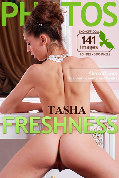 Tasha - `Freshness` - by Skokov for SKOKOFF