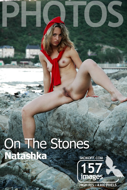 Natashka - `On The Stones` - by Skokov for SKOKOFF